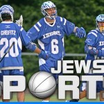 Jews in Sports: Israeli Lacrosse – A New Hope