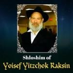 Tonight: Shloshim of Reb Yosef Raksin, HYD