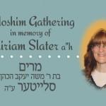 Wednesday: Shloshim for Mrs. Miriam Slater, OBM