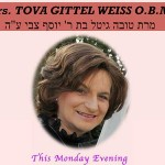 Tonight: Shloshim in Honor of Mrs. Tova Weiss