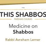 Shabbos at the Besht: Medicine on Shabbos