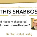 Shabbos at the Besht: Did Hashem Choose Us? Or Did We Choose Hashem?
