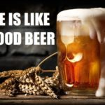 Video: Life Is Like a Good Beer