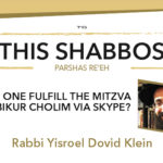 Shabbos at the Besht: Bikur Cholim Via Skype?
