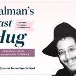 Zalman's Last Hug, a $1 Million Milestone