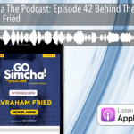 GoSimcha Podcast: Behind The Scenes With Avraham Fried