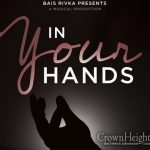 """In Your Hands"" Bais Rivkah High School And 6th Grade Production"