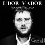 """ACAPELLA: """"L'dor Vador"""" Sung By Shliach Menachem Feldman"""
