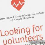 Home Based Rehab In Crown Heights Seeking Volunteers