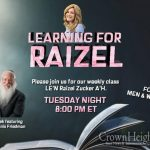 8:00pm: Learning For Raizel With Rabbi Manis Friedman