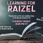 8:00pm: Learning For Raizel With Rebbetzin Rivkah Slonim