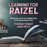 8:00pm: Learning For Raizel With Rabbi Shalom Paltiel