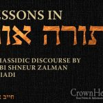 Limited Quantity: Lessons in Torah Ohr- Chayav Inish Available